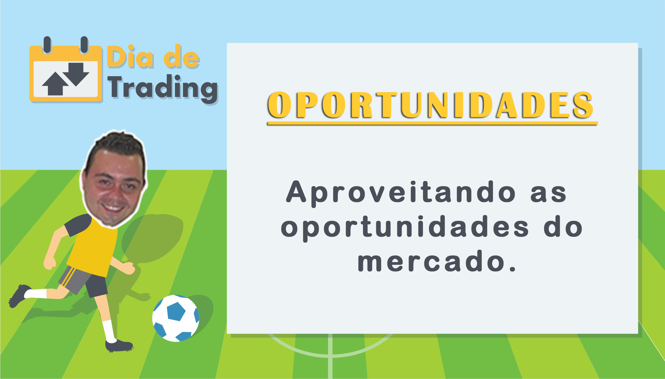 Aproveitando as oportunidades do mercado